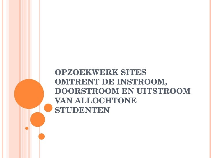 OPZOEKWERK SITES OMTRENT DE INSTROOM, DOORSTROOM EN UITSTROOM VAN ALLOCHTONE STUDENTEN