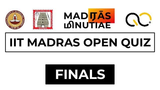 IIT Madras Open Quiz 2021   Finals