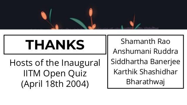 IIT Madras Open Quiz 2021   Finals Slide 2