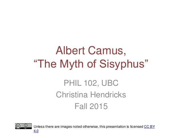 albert camus myth of sisyphus essay Myth of sisyphus essay camus's the myth of these images camus's the gods home video photo video is a titan in greek mythology sisyphus by albert camus.