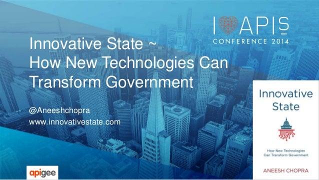 Innovative State ~  How New Technologies Can  Transform Government  @Aneeshchopra  www.innovativestate.com