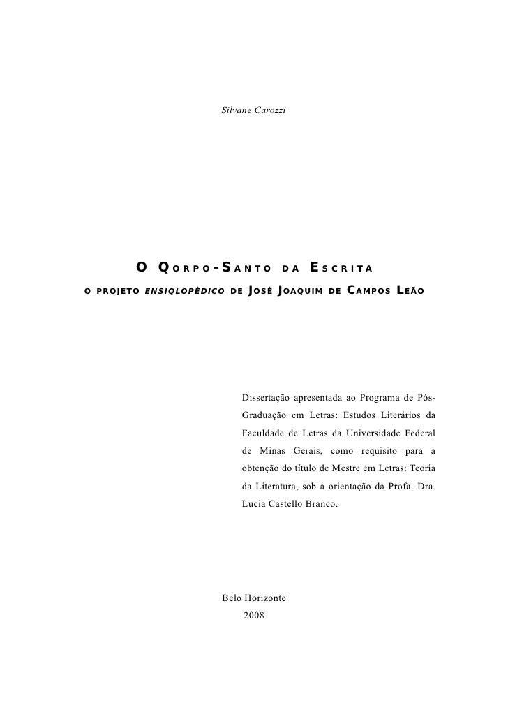 Silvane Carozzi             O QORPO-SANTO               DA    E S CR I TA O PROJETO ENSIQLOPÈDICO DE   J OSÉ J OAQUIM   DE...