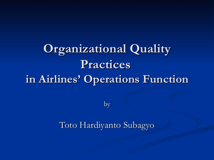 Organizational Quality Practices  in Airlines' Operations Function by Toto Hardiyanto Subagyo