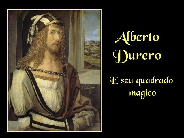 AlbertoDureroE seu quadrado    magico