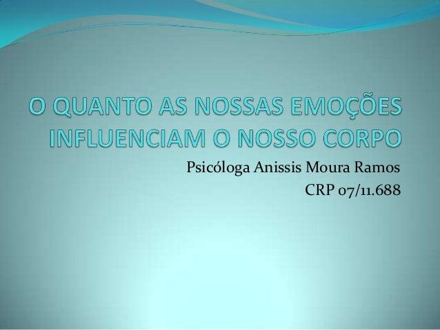 Psicóloga Anissis Moura Ramos CRP 07/11.688