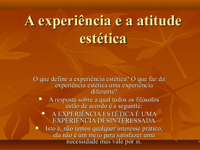 A experiência e a atitudeA experiência e a atitude estéticaestética O que define a experiência estética? O que faz daO que...