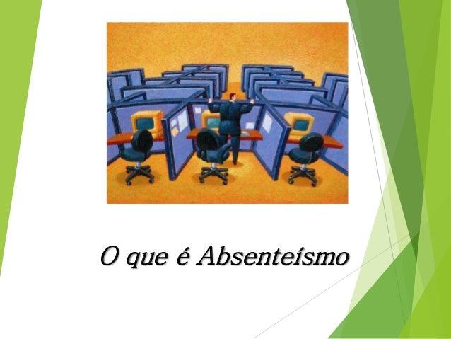 O que é Absenteísmo