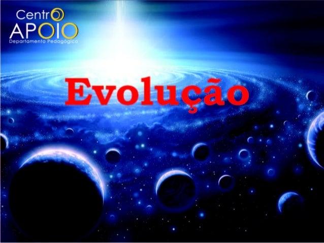 EVOLUÇÃO DOS SERES VIVOS Mudanças e transformações nos seres vivos transmitidas por gerações ao longo do tempo. Evolução n...