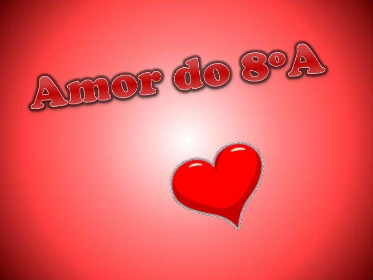 Amor do 8ºA<br />