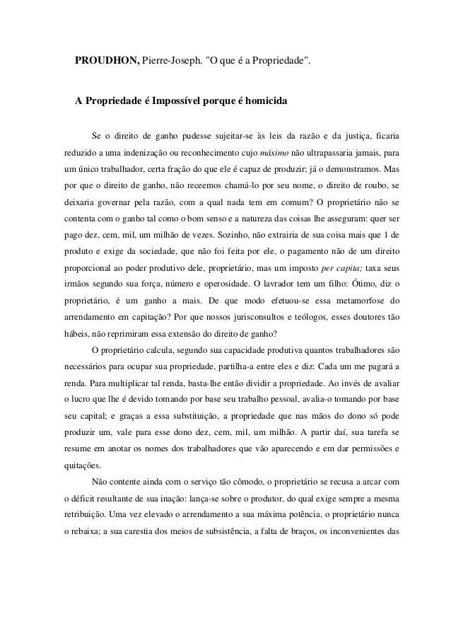 """PROUDHON, Pierre-Joseph. """"O que é a Propriedade"""". A Propriedade é Impossível porque é homicida Se o direito de ganho pudes..."""