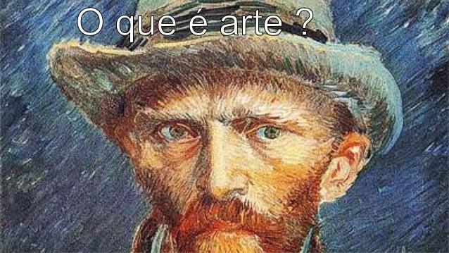 A arte se define como uma criação do homem com valores estéticos que resumem as suas emoções sua história seus sentimento...