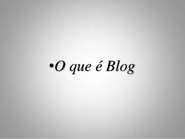 •O que é Blog