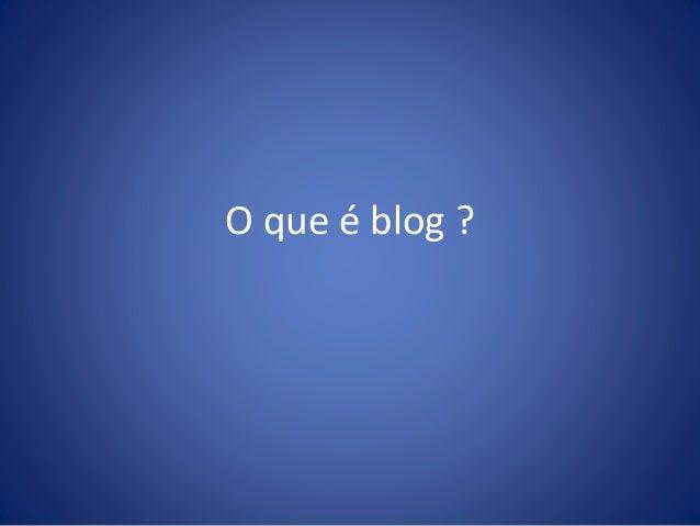 O que é blog ?