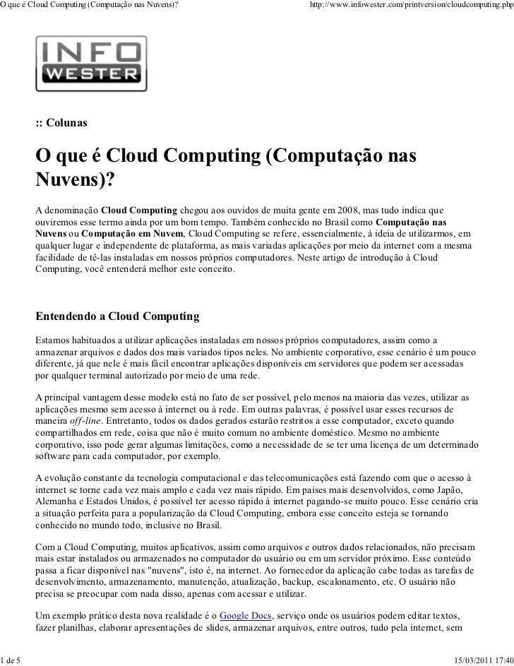 O que é Cloud Computing (Computação nas Nuvens)?                              http://www.infowester.com/printversion/cloud...