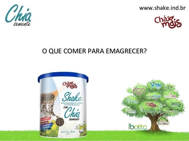 www.shake.ind.brO QUE COMER PARA EMAGRECER?