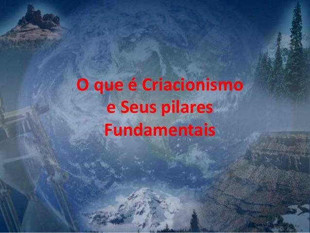 O que é Criacionismo e Seus pilares Fundamentais