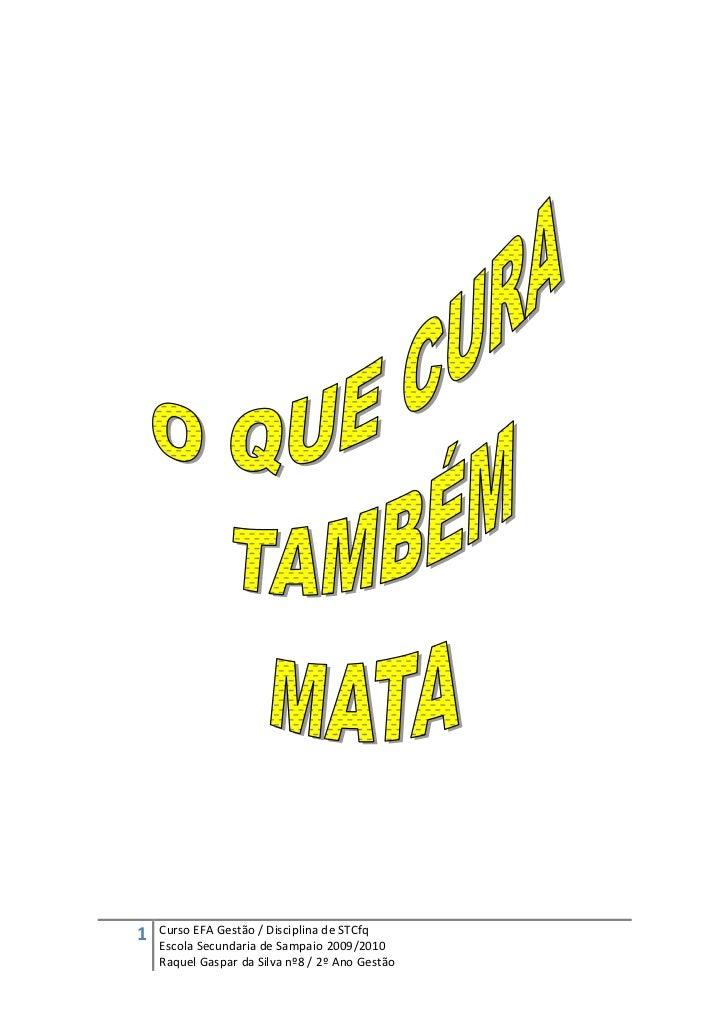 1   Curso EFA Gestão / Disciplina de STCfq    Escola Secundaria de Sampaio 2009/2010    Raquel Gaspar da Silva nº8 / 2º An...