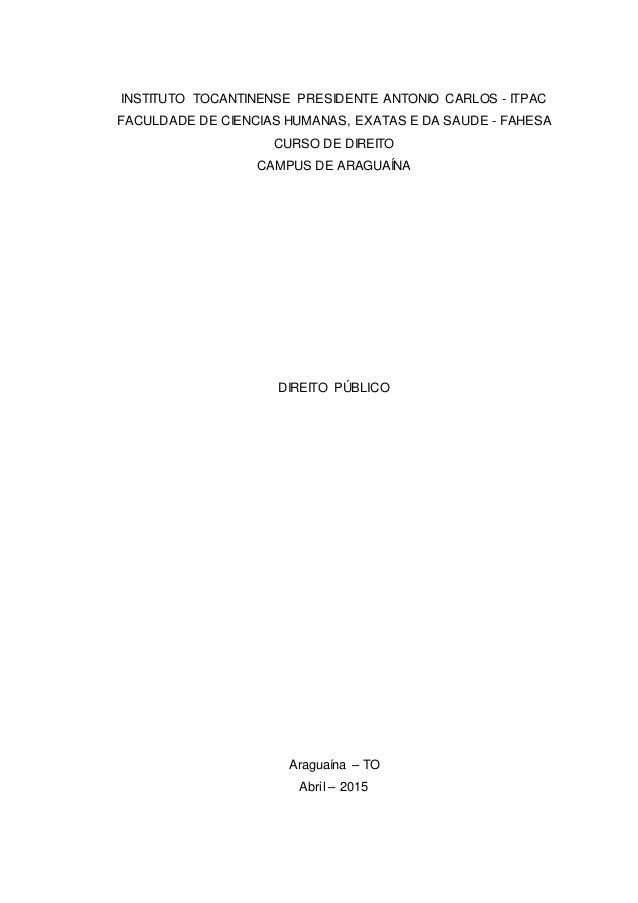 INSTITUTO TOCANTINENSE PRESIDENTE ANTONIO CARLOS - ITPAC FACULDADE DE CIENCIAS HUMANAS, EXATAS E DA SAUDE - FAHESA CURSO D...