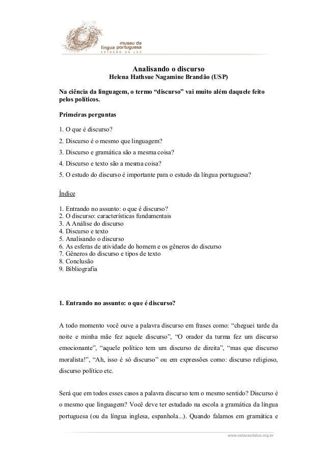 """Analisando o discurso Helena Hathsue Nagamine Brandão (USP) Na ciência da linguagem, o termo """"discurso"""" vai muito além daq..."""