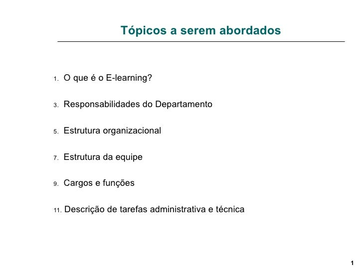 Tópicos a serem abordados <ul><li>O que é o E-learning? </li></ul><ul><li>Responsabilidades do Departamento </li></ul><ul>...