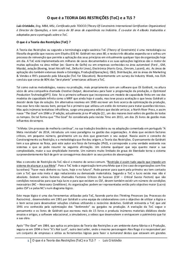 υ O que é a Teoria das Restrições (ToC) e a TLS ? - Luis Cristóvão O que é a TEORIA DAS RESTRIÇÕES (ToC) e a TLS ? Luís Cr...