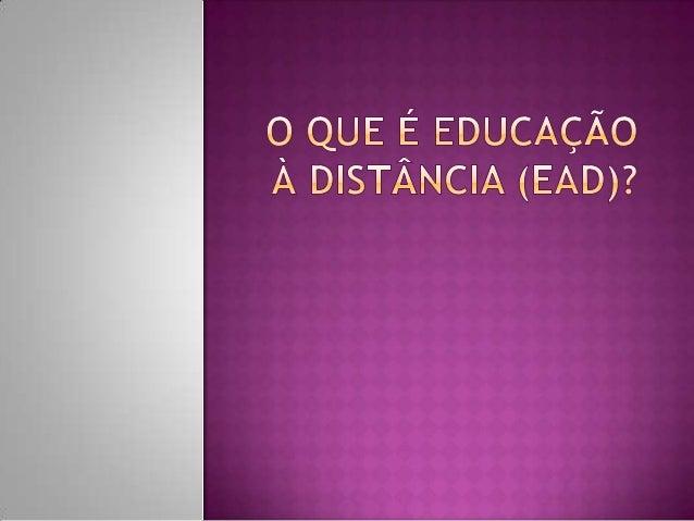  Educação a distância é o processo de ensino- aprendizagem, mediado por tecnologias, onde professores e alunos estão sepa...