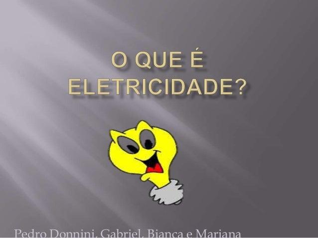 Você sabe o que é eletricidade?