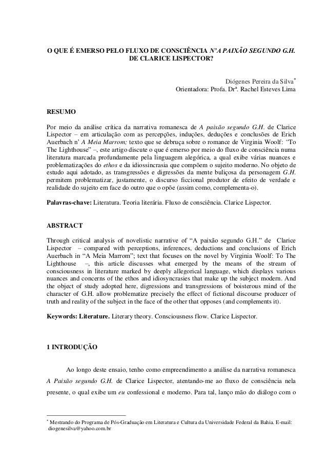 O QUE É EMERSO PELO FLUXO DE CONSCIÊNCIA N'A PAIXÃO SEGUNDO G.H. DE CLARICE LISPECTOR? Diógenes Pereira da Silva Orientad...