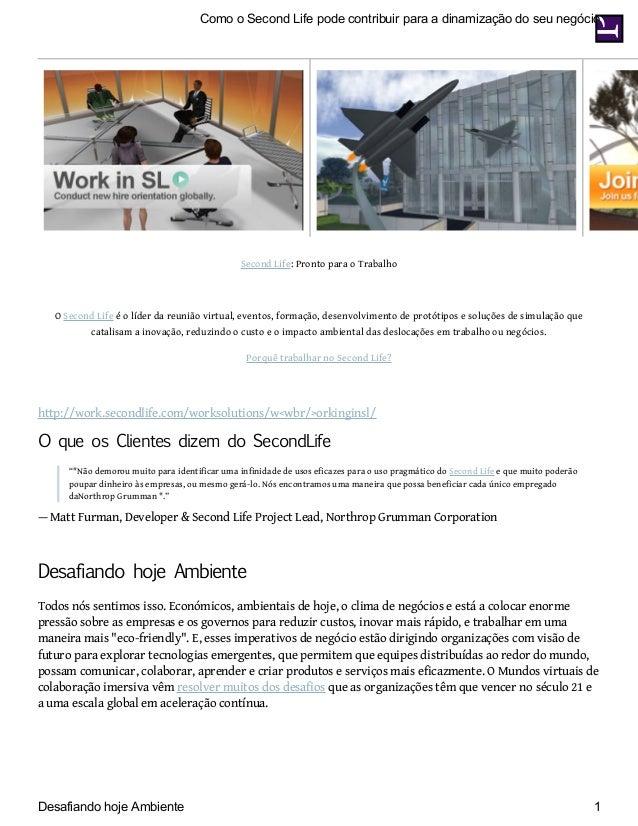 Como o Second Life pode contribuir para a dinamização do seu negócio  Second Life: Pronto para o Trabalho  O Second Life é...