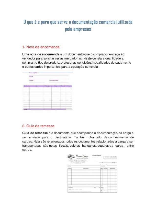O que é e para que serve a documentação comercial utilizada pela empresas 1- Nota de encomenda Uma nota de encomenda é um ...