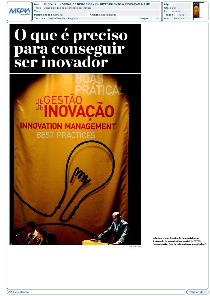Data : 2010/06/24      JORNAL DE NEGOCIOS - IN - INVESTIMENTO & INOVAÇÃO & PME            Pág. : 1                      Tí...