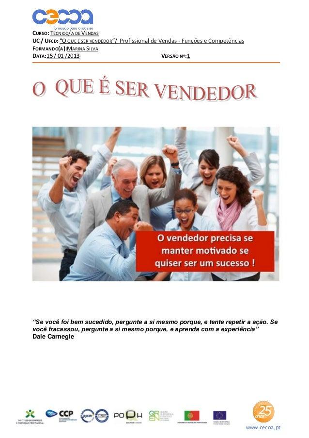 """CURSO: TÉCNICO/A DE VENDASUC / UFCD: """"O QUE É SER VENDEDOR""""/ Profissional de Vendas - Funções e CompetênciasFORMANDO(A):MA..."""