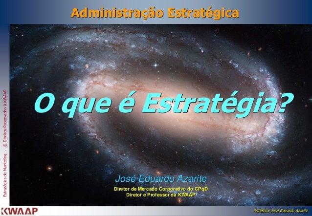 Administração Estratégica                                                           O que é Estratégia?Estratégias de Mark...