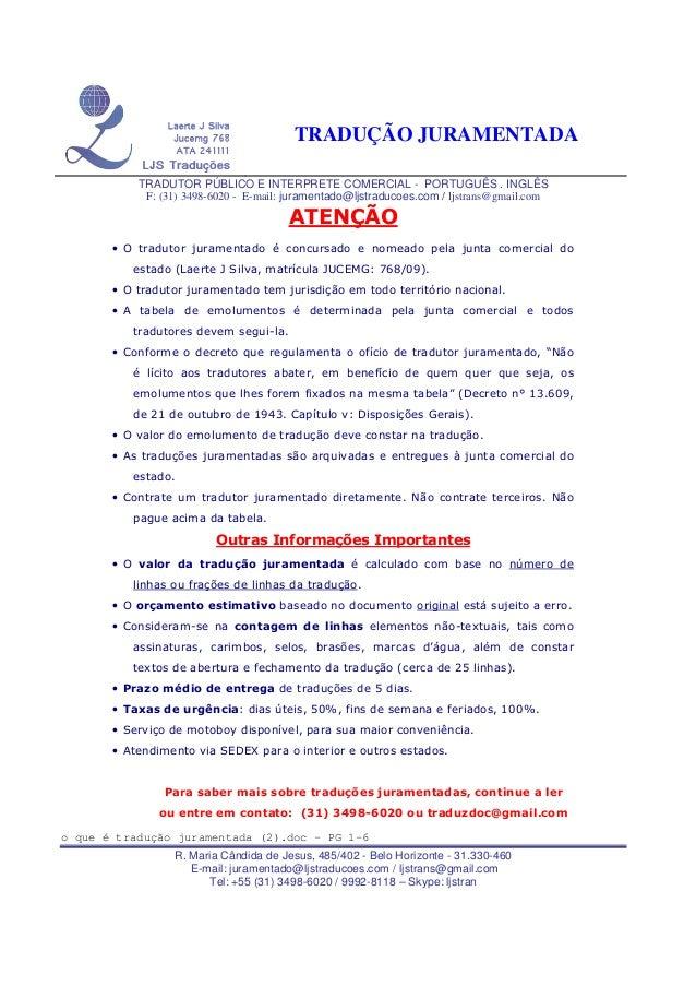 TRADUÇÃO JURAMENTADA TRADUTOR PÚBLICO E INTERPRETE COMERCIAL - PORTUGUÊS . INGLÊS F: (31) 3498-6020 - E-mail: juramentado@...