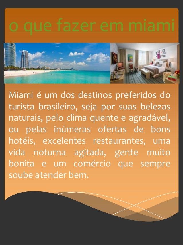 o que fazer em miami  Miami é um dos destinos preferidos do  turista brasileiro, seja por suas belezas  naturais, pelo cli...