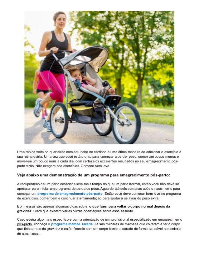 Uma rápida volta no quarteirão com seu bebê no carrinho é uma ótima maneira de adicionar o exercício à sua rotina diária. ...