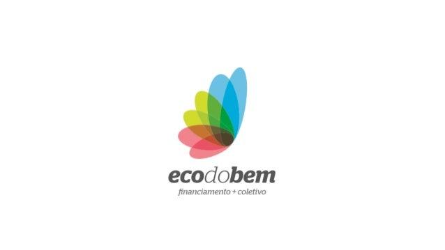 O que é financiamento coletivo por Eco do Bem