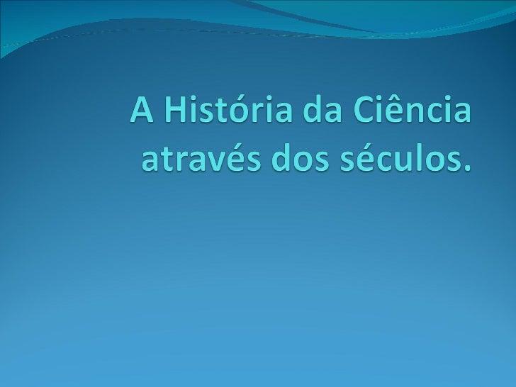 """Mas afinal, o que é ciência ?! No seu sentido mais amplo, ciência (do Latim scientia, significando """"conhecimento"""") refere..."""