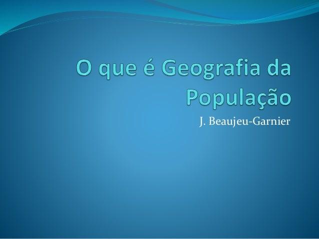 J. Beaujeu-Garnier