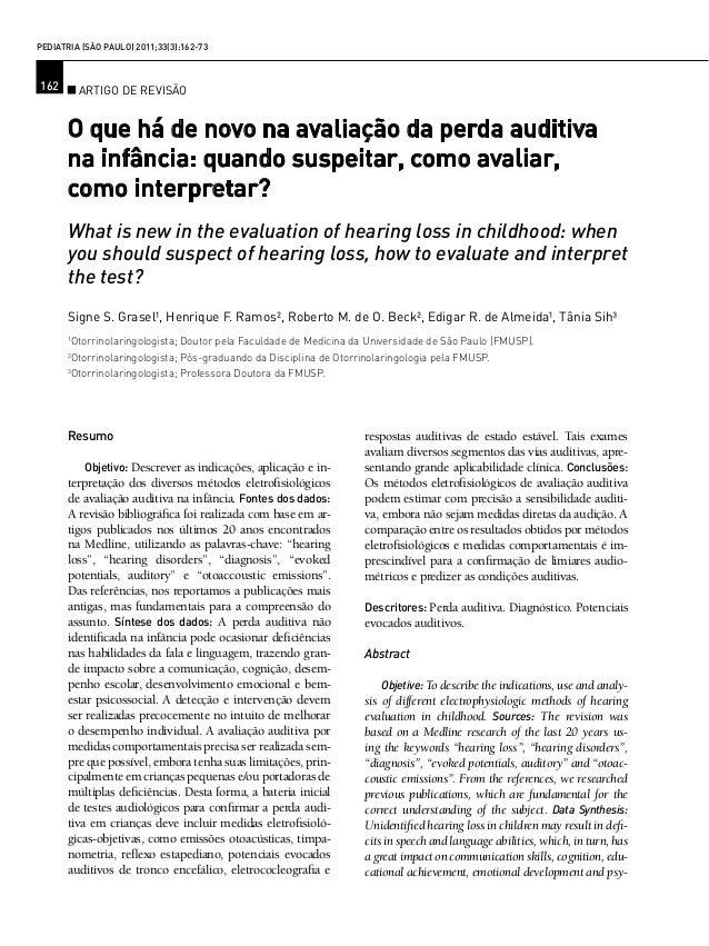 162 Pediatria (São Paulo) 2011;33(3):162-73 Artigo de revisão O que há de novo na avaliação da perda auditiva na infância:...