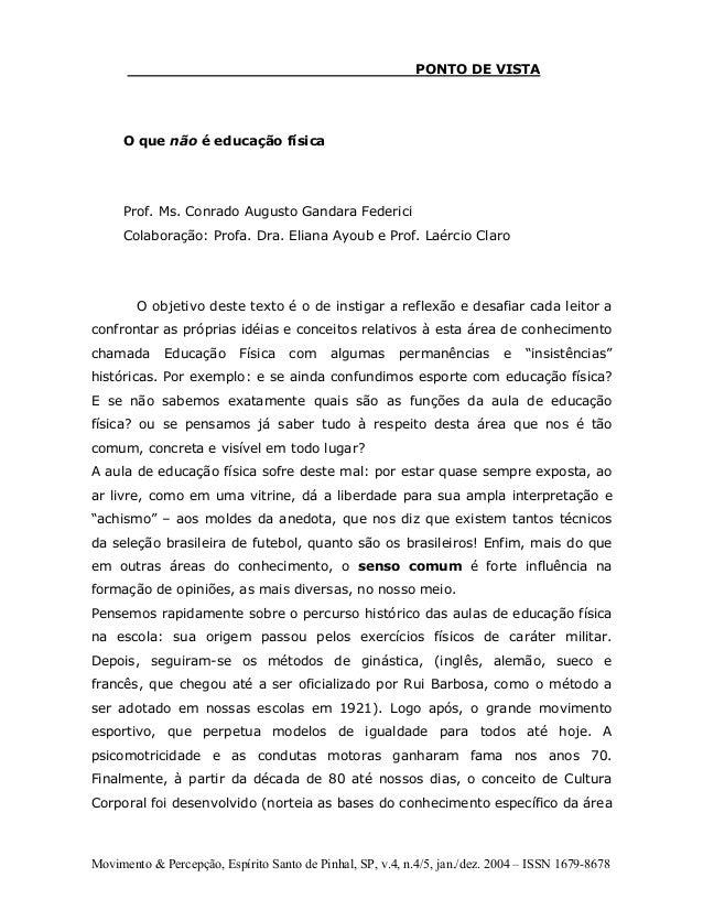 Movimento & Percepção, Espírito Santo de Pinhal, SP, v.4, n.4/5, jan./dez. 2004 – ISSN 1679-8678 PONTO DE VISTA O que não ...