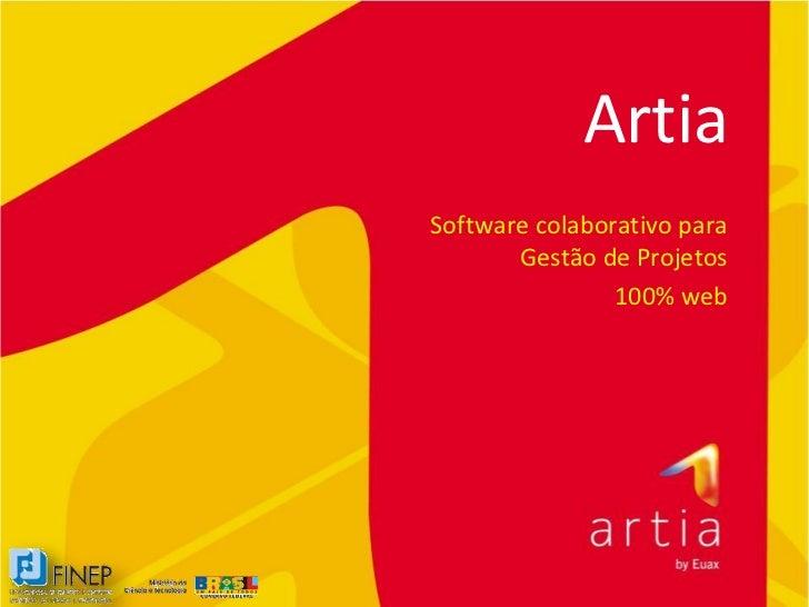 ArtiaSoftware colaborativo para       Gestão de Projetos                100% web