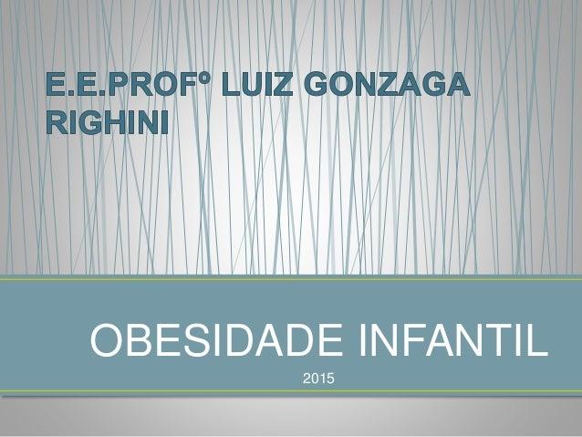 OBESIDADE INFANTIL 2015