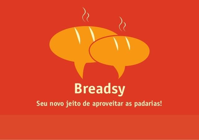 BreadsySeu novo jeito de aproveitar as padarias!