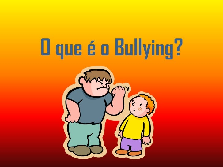 O que o bullying for O que e portador