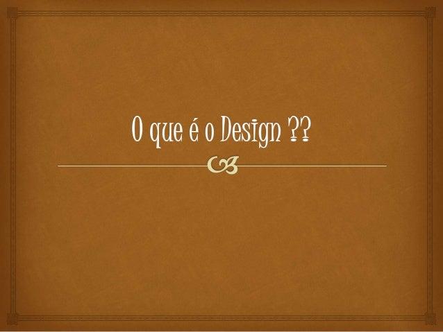 """  """"Uma definição de design… É muito difícil, porque a evolução da linguagem, dos elementos técnicos é tão rápida que se ..."""