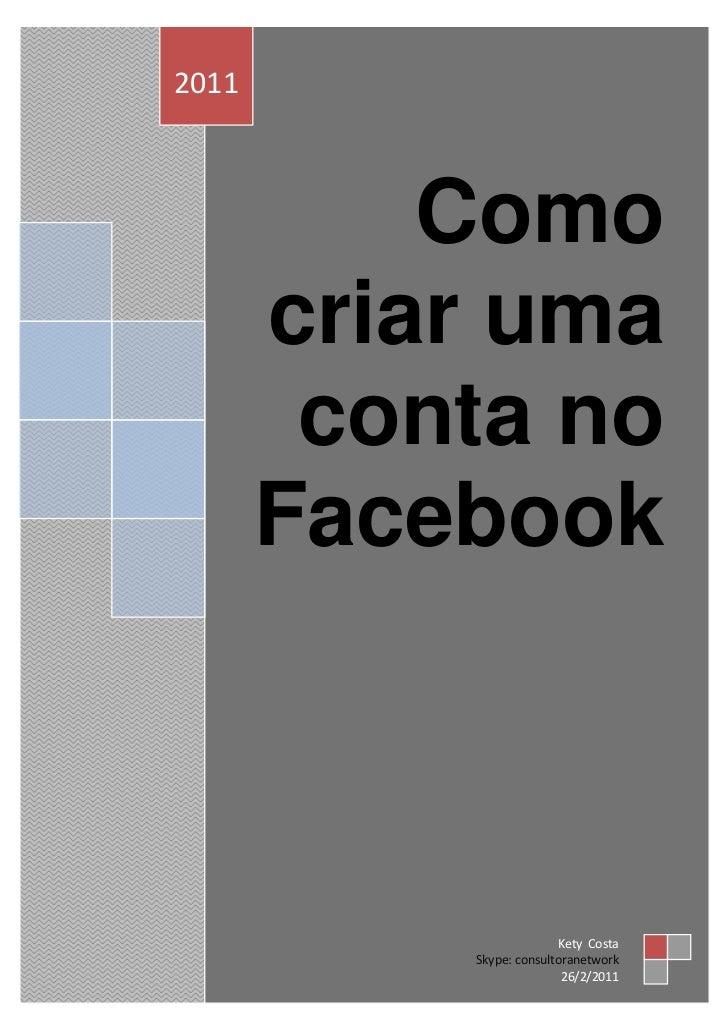 kety       2011                  Como              criar uma               conta no              Facebook                 ...
