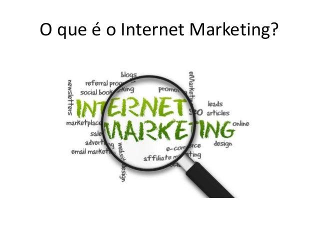 O que é o Internet Marketing?