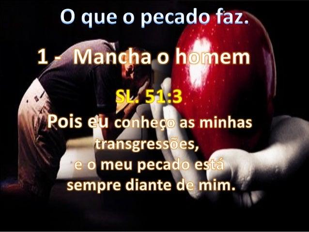 """13 - Então Davi disse a Natã: """"Pequei contra o Senhor!"""" E Natã respondeu: """"O Senhor perdoou o seu pecado. Você não morrerá..."""