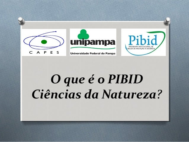 O que é o PIBID Ciências da Natureza?